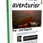 Recevez GRATUITEMENT le livre «COMMENT ETRE UN AVENTURIER»