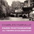 Le Louvre des Antiquaires a proposé en septembre 2009, une exposition d'une quarantaine de photos sur Paris. Des photos jamais présentées au public et prises par Charles Marville, l'un des […]
