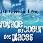 GROENLAND, VOYAGE AU CŒUR DES GLACES