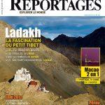 Nouveau numéro du magazine Grands Reportages sur le Ladakh et bien plus encore