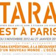 Du 3 novembre 2012 au 27 janvier 2013, la goélette d'exploration Tara sera à Paris au port des Champs Elysées, pont Alexandre III. Vous y découvrirez l'exposition TARA EXPÉDITIONS, À […]