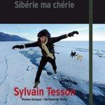 Livre : Sylvain Tesson – Sibérie ma chérie – 20 ans de fascination