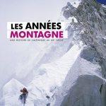 Livre : Les Années Montagne – Une histoire de l'alpinisme au XXe siècle, de Jean-Michel Asselin