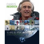 Livre : Charles Hedrich, 10 ans de Sport Aventures