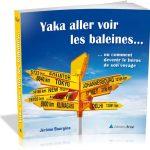Yaka aller voir les baleines… ou comment devenir le héros de son voyage