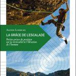 [Nouveauté] Livre : La grâce de l'escalade , Petites prises de position sur la verticalité et l'élévation de l'homme , par Alexis Loireau