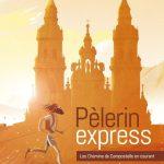 Pèlerin Express – Les Chemins de Compostelle en courant