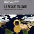 Une attente enfin récompensée !.. C'est aujourd'hui, jeudi 24 octobre, que parait en librairie chez Points-Seuil, le nouveau livre de Patrice Franceschi : «Le Regard du Singe». Il s'agit d'un […]