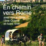 En chemin vers Rome, avec nos enfants, l'âne Octave et notre rêve : le nouveau livre d'Edouard Cortès