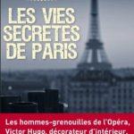 Connaissez-vous les vies secrètes de Paris ?