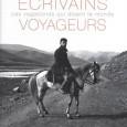Voyageurs, ils devinrent écrivains… Écrivains, ils se firent voyageurs. Les uns Stevenson, Conrad, Segalen ou Bouvier partent au bout du monde pour courir après les rêves nés de leurs lectures […]