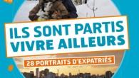 Ils Sont Partis Vivre Ailleurs. 28 Portraits d'Expatries C'est le nouveau livre de Sandrine Mercier et Michel Fonovich qui est sorti le 11 septembre aux éditions La Martinière. Le livre […]