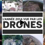 L'année 2014 vue par les drones