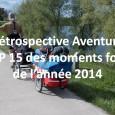 Voici ci-dessous une compilation des 15 moments les plus forts de l'année 2014 dans le monde de l'aventure. Il s'agit d'une sélectionpersonnelle faite en fonction des rencontres que j'ai pues […]