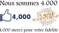 Waouh ! 4000 fans sur Facebook et autant de raisons de vous dire… MERCI BEAUCOUP La page Facebook d'Un Monde d'Aventures vient de franchir la barre des 4.000 fans en […]