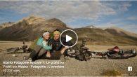Plus attendu encore que l'épisode 1 de la saison 7 de Game of Thrones, voiciAlaska Patagonie en vélo – Episode 1 : Le grand voyage commence Il s'agit d'un premier […]