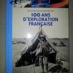 100 ANS D'EXPLORATION FRANÇAISE sous la direction de Christian Clot