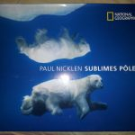 Sublimes Pôles par Paul Nicklen