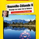 """Ciné-conférences Connaissance du Monde """"Nouvelle-Zélande II, Voyage au cœur de la Nature"""""""
