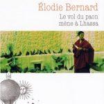 """Livre """"Le Vol du paon mène à Lhassa"""" – Elodie Bernard"""