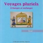 """Livre """"Voyages pluriels, échanges et mélanges"""""""