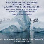 """EXPOSITION """"BLEU BLANC GRIS, L'ANTARCTIQUE ET SES SPLENDEURS"""" A MONTREAL"""