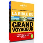 La Bible du Grand Voyageur ou comment voyager mieux avec moins !