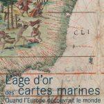 """Livre + Exposition : """"L'âge d'or des cartes marines"""" à la BNF"""