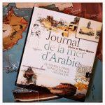 Livre : Journal de la mer d'Arabie – Voyage du Yemen a l'Inde, dans le sillage des dhows