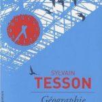 """Livre : """"Géographie de l'instant"""" de Sylvain Tesson ou 6 ans de chronique dans le magazine """"Grands Reportage"""""""