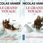 Nicolas Vanier, Le grand voyage : Une aventure en 2 tomes