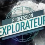 PROFESSION : EXPLORATEUR