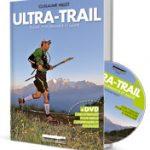 Ultra-Trail : 10 conseils en vidéo de Guillaume Millet