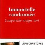 Livre : Immortelle randonnée : Compostelle malgré moi, de Jean-Christophe Rufin