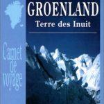 Groenland, terre des Inuit et Groenlandais Express, pour voyager au Groenland