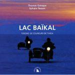 Livre Sylvain Tesson : Lac Baïkal, Visions de coureurs de taïga
