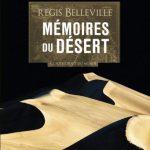 Régis Belleville, Mémoires du désert – Une vie à l'autre bout du monde