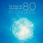 Un Tour du Monde en 80 plongées