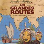 Carnet de Voyage : Les grandes routes – De la route de la soie à la route du thé