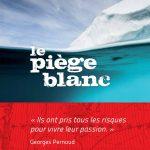 Le Piège Blanc, une expédition polaire de plongée sous-marine en kayak au Groenland, disponible en Livre et DVD