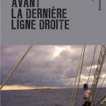 """""""Avant La Dernière Ligne droite"""", un livre de Patrice Franceschi"""