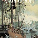 Parution de la nouvelle BD d'aventure sur Marco Polo dans la collection Explora de Glénat dirigé par Christian Clot