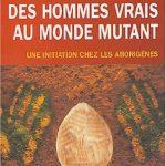 [LIVRE] Message des hommes vrais au peuple mutant – Une initiation chez les aborigènes