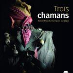 [Coup de cœur] Trois Chamans – Rencontres chamaniques au Népal