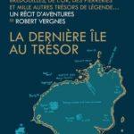 La dernière île au trésor – Un récit d'aventures de Robert Vergnes