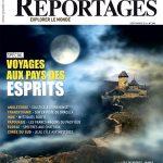 Prêts pour l'aventure ? Voyagez aux pays des esprits dans le dernier No de Grands Reportages (Sept 2014)