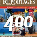Grands Reportages – Explorer le monde : Numéro Collector 400 !!!