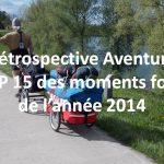 Rétrospective Aventure : Top 15 des moments forts de l'année 2014
