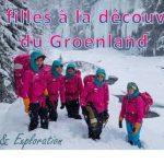 Cinq filles veulent partir à la découverte du Groenland …