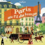 Découvrez Paris en famille en voyageant dans le temps